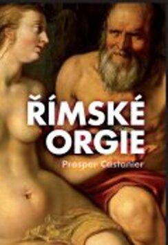 Římské orgie - Prosper Castanier