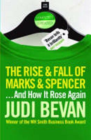 Rise & Fall of Marks & Spencer - Judi Bevan