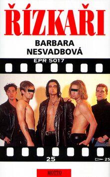 Řízkaři - Barbara Nesvadbová