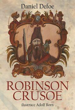 Robinson Crusoe - Adolf Born, Daniel Defoe