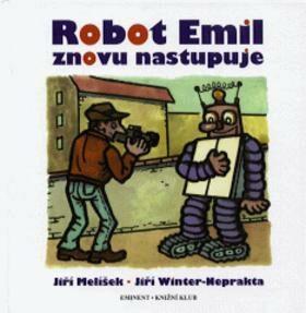 Robot Emil znovu nastupuje - Jiří Melíšek, Jiří Winter-Neprakta