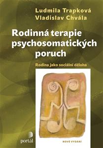 Rodinná terapie psychosomatických poruch - Vladislav Chvála, Ludmila Trapková