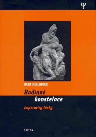 Rodinné konstelace - Imperativy lásky - Bert Hellinger