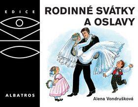 Rodinné svátky a oslavy - Alena Vondrušková