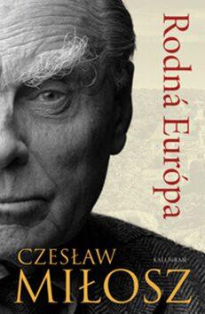 Rodná Európa - Czeslaw Milosz