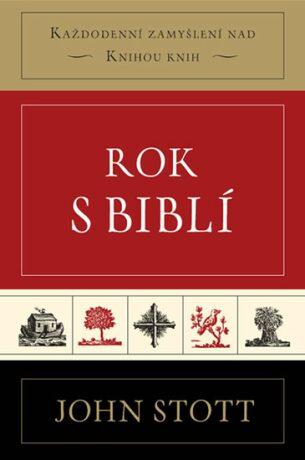 Rok s Biblí - Stott John