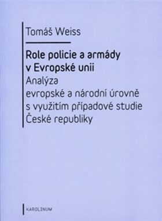 Role policie a armády v Evropské unii - Tomáš Weiss
