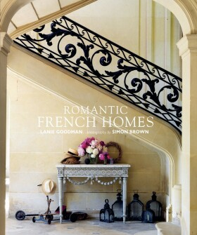 Romantic French Homes - Lanie Goodman