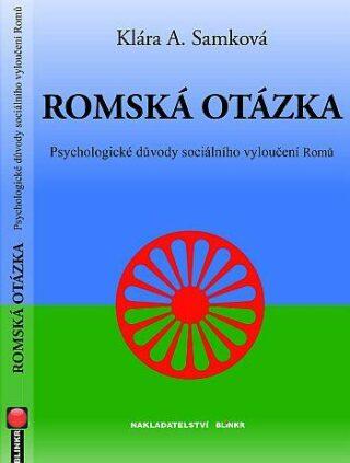 Romská otázka - Psychologické příčiny sociálního vyloučení Romů - Klára A. Samková