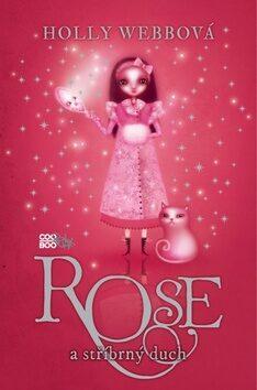 Rose a stříbrný duch - Holly Webb