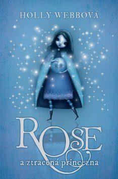Rose a ztracená princezna - Holly Webb