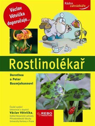 Rostlinolékař - Rádce zahrádkáře - 3. vydání - Dorothea a Peter Baumjohannovi