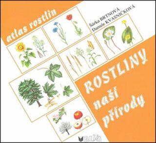Rostliny naší přírody - Danuše Kvasničková