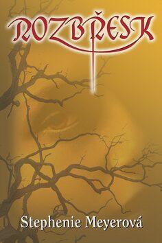 Rozbřesk - Stephenie Meyerová