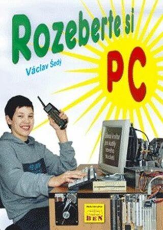 Rozeberte si PC - Šedý Václav