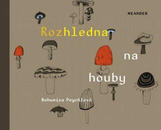 Rozhledna na houby - Bohumíra Peychlová