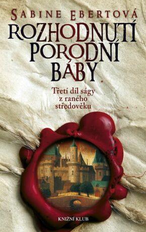Rozhodnutí porodní báby - Sabine Ebertová
