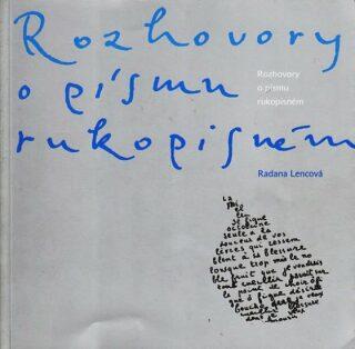 Rozhovory o písmu rukopisném - Radana Lencová