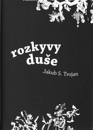 Rozkyvy duše - Jakub S. Trojan