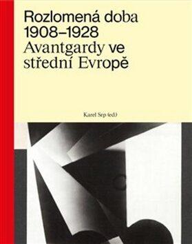 Rozlomená doba 1908–1928 - Karel Srp
