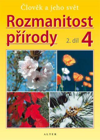 Rozmanitost přírody 4/2 - Přírodověda pro 4. ročník ZŠ (původní vydání) - Aleš Novotný
