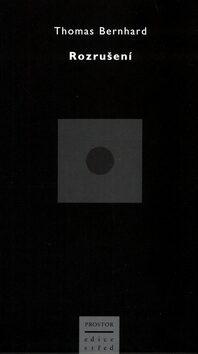 Rozrušení - Thomas Bernhard