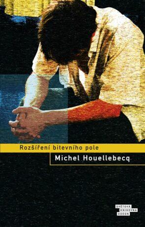 Rozšíření bitevního pole - Michel Houellebecq