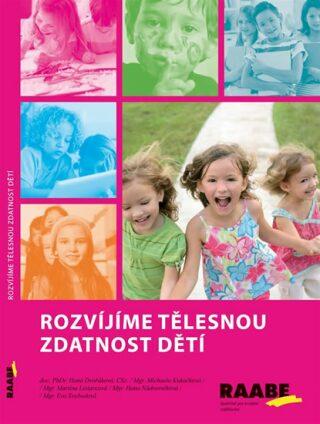 Rozvíjíme tělesnou zdatnost dětí - Hana Dvořáková