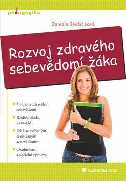 Rozvoj zdravého sebevědomí žáka - Daniela Sedláčková