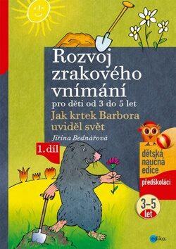 Rozvoj zrakového vnímání - 1. díl - Jiřina Bednářová