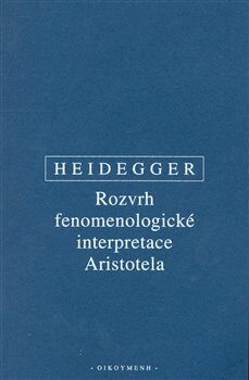 Rozvrh fenomenologické interpretace Aristotela - Martin Heidegger