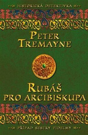 Rubáš pro arcibiskupa - Peter Tremayne