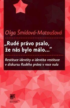 """""""Rudé právo psalo, že nás bylo málo..."""" - Olga Matoušová - Šmídová"""
