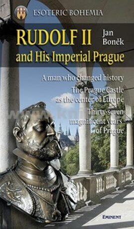 Rudolf II. and His Imperial Prague - Jan Boněk
