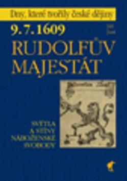 9. 7. 1609 - Rudolfův Majestát - Jiří Just