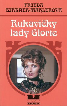 Rukavičky lady Glorie - Frieda Birkner-Mahlerová