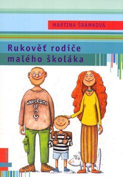 Rukověť rodiče malého školáka - Petr Šrámek