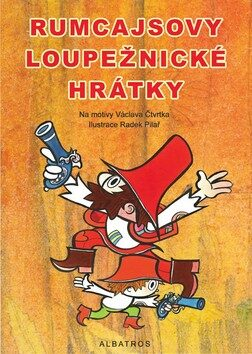 Rumcajsovy loupežnické hrátky - Radek Pilař