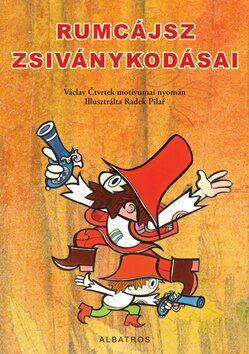 Rumcájsz zsiványkodásai - Václav Čtvrtek