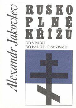 Rusko plné křížů - Alexander Jakovlev,