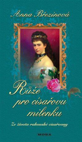Růže pro císařovu milenku - Anna Březinová