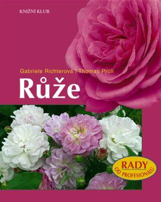 Růže - Richterová Gabriele, Thomas Proll