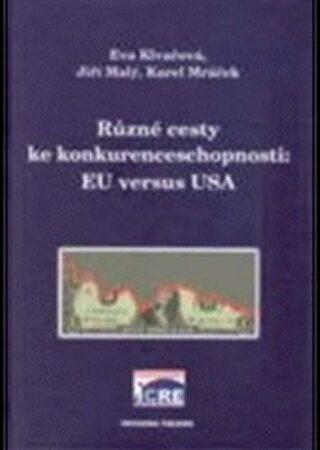 Různé cesty ke konkurenceschopnosti: EU versus USA - kolektiv autorů