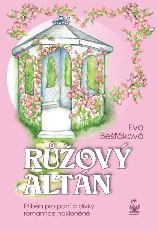 Růžový altán - Eva Bešťáková
