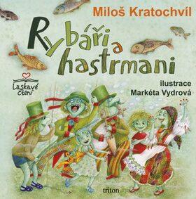 Rybáři a hastrmani - Miloš Kratochvíl