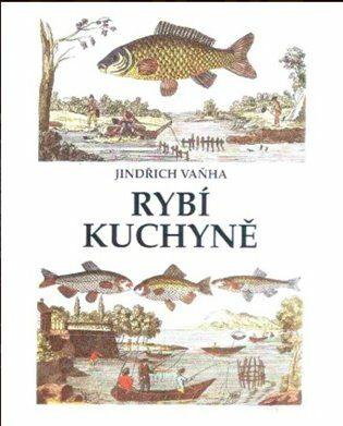 Rybí kuchyně - Jindřich Vaňha