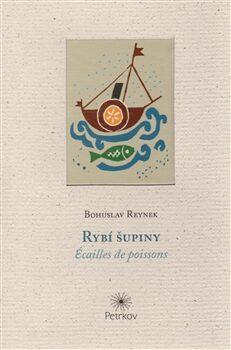 Rybí šupiny / Ecailles de poissons - Bohuslav Reynek, Josef Čapek
