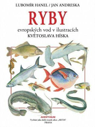 Ryby evropských vod v ilustracích Kvetoslava Hísla - Lubomír Hanel, Andreska Jan