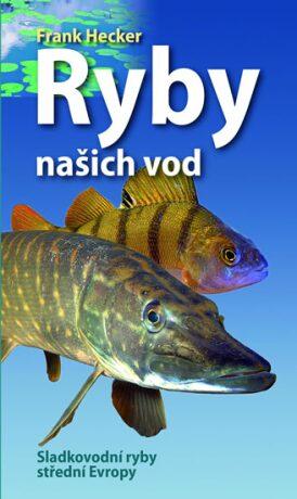 Ryby našich vod - Frank Hecker