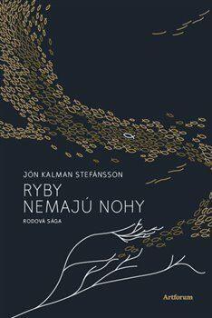 Ryby nemajú nohy - Jón Kalman Stefánsson